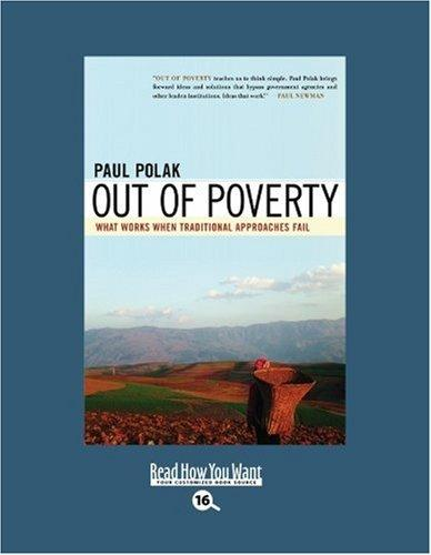 Out of Poverty (EasyRead Large Bold Edition): What Works When Traditional Approaches Fail