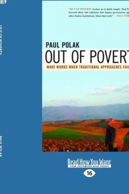Out of Poverty (EasyRead Large Edition): What Works When Traditional Approaches Fail