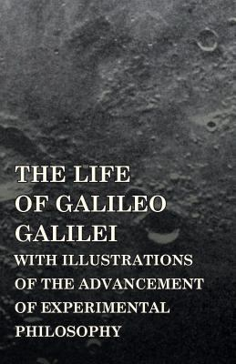 The Life of Galileo Galilei, with Illustrations of the Advancement of Experimental Philosophy: Life of Kepler