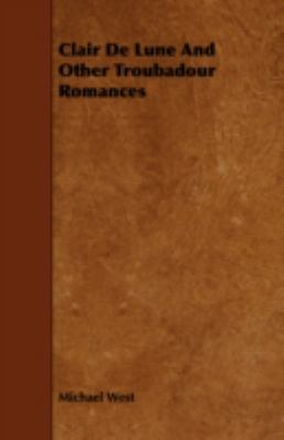 Clair De Lune And Other Troubadour Romances