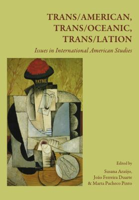 Trans/American, Trans/Oceanic, Trans/lation : Issues in International American Studies