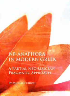 NP-Anaphora in Modern Greek : A Partial Neo-Gricean Pragmatic Approach