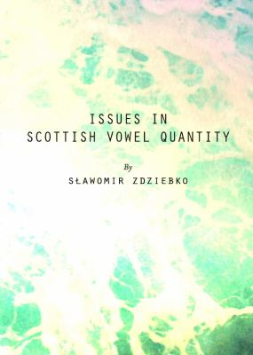 Issues in Scottish Vowel Quantity