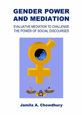 Gender Power and Mediation : Evaluative Mediation to Challenge the Power of Social Discourses