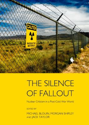 Silence of Fallout : Nuclear Criticism in Post-Cold War World