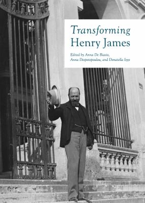 Transforming Henry James (English, Spanish, French, Italian, German, Japanese, Chinese, Hindi and Korean Edition)