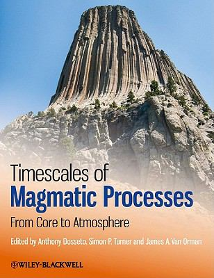 Timescales of Magmatic Processes: From Core to Atmosphere