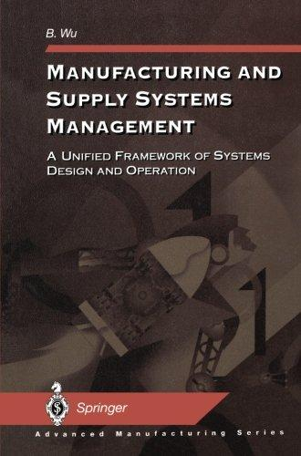 Manufacturing and Supply Systems Management: A Unified Framework of Systems Design and Operation (Advanced Manufacturing)