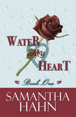 Water My Heart : Book One