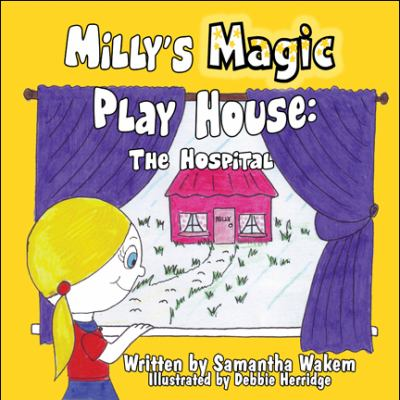 Milly's Magic Play House : The Hospital