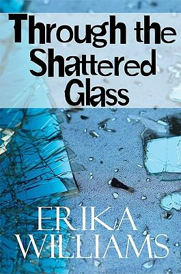Through the Shattered Glass