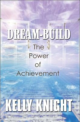 Dream-Build : The Power of Achievement