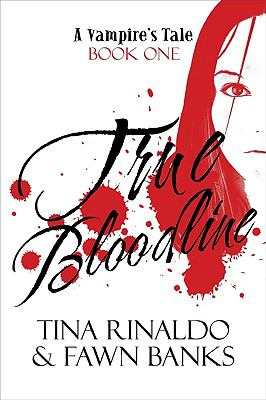 True Bloodline : A Vampire's Tale: Book One