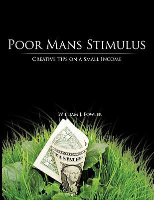 Poor Mans Stimulus: Creative Tips on a Small Income