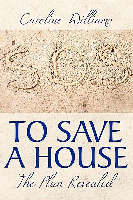 To Save A House: The Plan Revealed