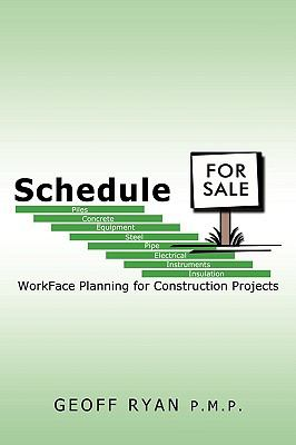 Schedule for Sale: WorkFace Planning for Construction Projects - Ryan P.M.P., Geoff pdf epub