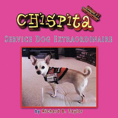 Chispita Service Dog Extraordinaire Volume 1.: Introduction