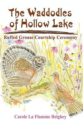 The Waddodles of Hollow Lake: Ruffed Grouse Courtship Ceremony