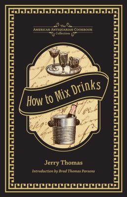 How to Mix Drinks : Or, the Bon Vivant's Companion