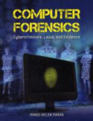 Computer Forensics: Cybercriminals, Law, and Evidence