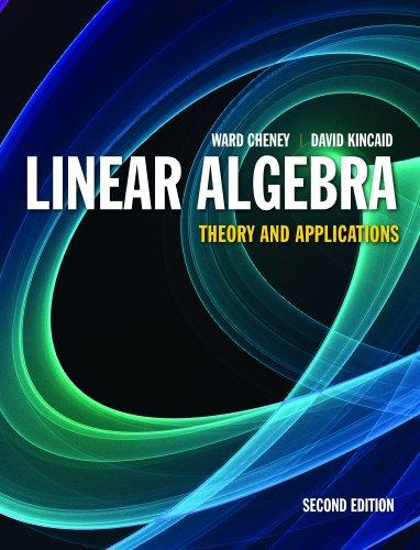 Linear Algebra: Theory And Applications (Jones & Bartlett Learning International Series in Mathematic)