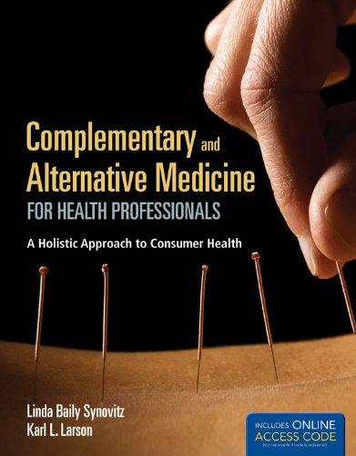 Complementary And Alternative Medicine For Health Professionals: A Holistic Approach to Consumer Health