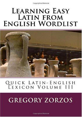 Learning Easy Latin from English Wordlist: Quick Latin-English Lexicon Volume III (Italian Edition)