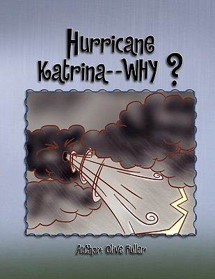 Hurricane Katrina - - Why?