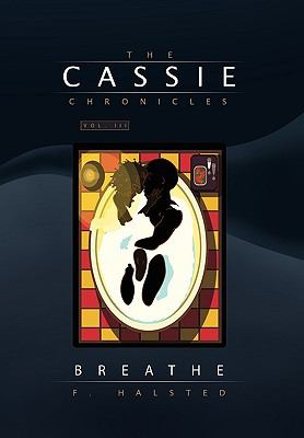 Cassie Chronicles, Vol. III : Breathe
