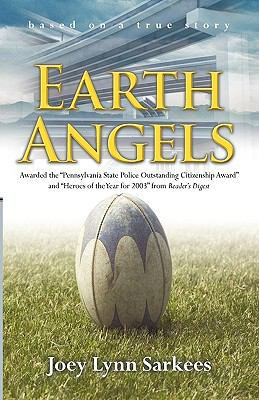 Earth Angels : A True Story of Heroism in the Face of Tragedy