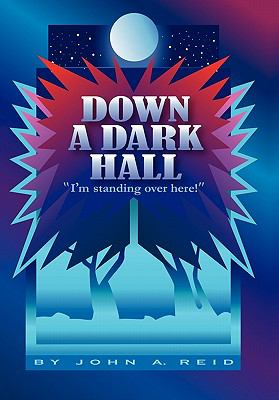 "Down a Dark Hall: ""I'm standing over here!"""