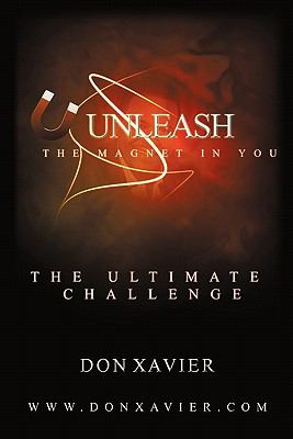 Unleash the Magnet in You : The Ultimate Challenge