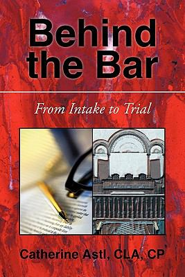 BEHIND THE BAR: FROM INTAKE TO TRIAL