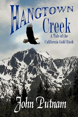 Hangtown Creek: A tale of the California gold rush