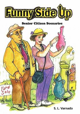 Funny Side Up: Senior Citizen Scenarios