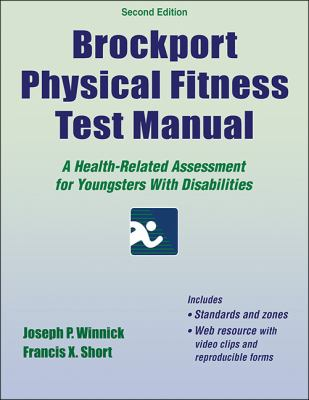 Brockport Physical Fitness Test Manual : A Health-Related Assessment for Youngsters with Disabilities