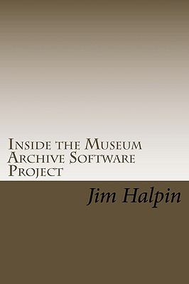 Inside the Museum Archive Software Project: The database design and code snippets that make this free software application work (Volume 1)