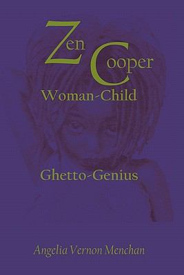 ZEN COOPER: WOMAN-CHILD: GHETTO-GENIUS