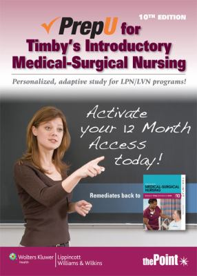 PrepU for Timby's Introductory Medical-Surgical Nursing
