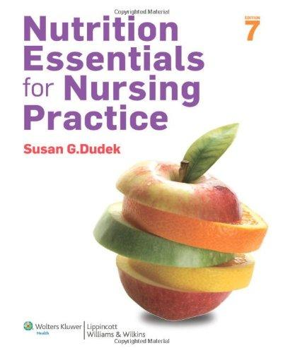 Nutrition Essentials for Nursing Practice, 7th Edition