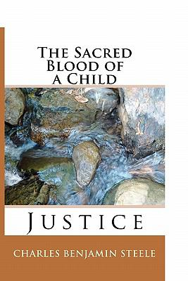The Sacred Blood of a Child: Justice (Volume 1)