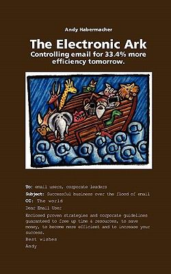 Electronic Ark : Controlling Email for 33. 4% More Efficiency Tomorrow