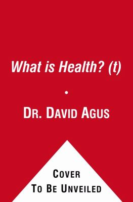 What Is Health? : A New Perspective That Changes Everything