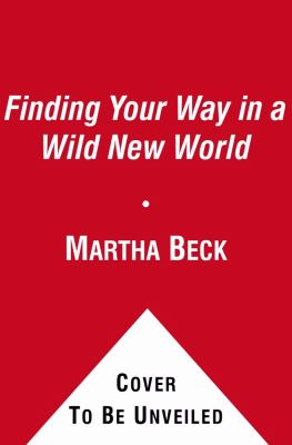 Finding Your Way in a Wild New World: Reclaiming Your True Nature