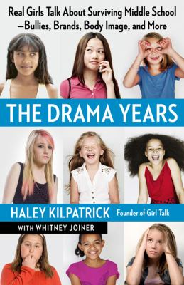 Drama Years : How to Help Girls Thrive During Middle School and Beyond