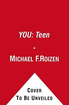You : The Owner's Manual for Teens - A Guide to a Healthy Body and Happy Life