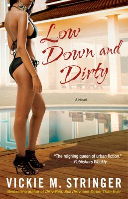 Low down and Dirty : A Novel