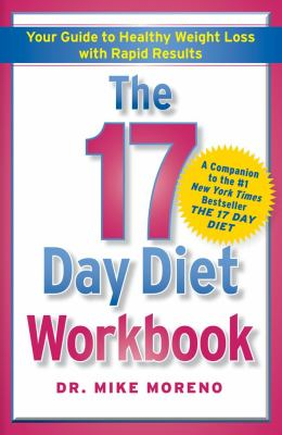 The 17 Day Diet Workbook: Your Guide to Healthy Weight Loss with Rapid Results