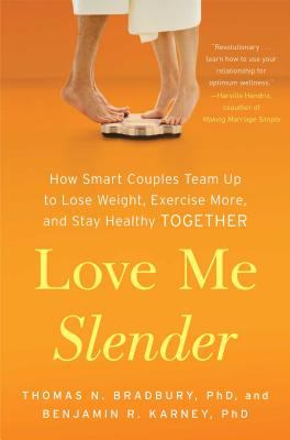 Love Me Slender : How Smart Couples Eat Right, Move More, and Live Longer