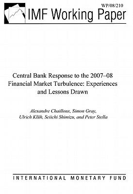 Central Bank Response to the 2007-08 Financial Market Turbulence : Experiences and Lessons Drawn